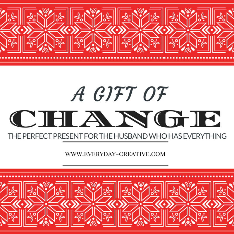 A Gift of CHANGE