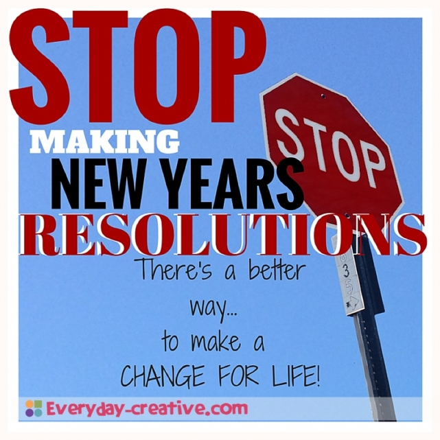 Skip Making year long resolutions this year, and try this instead!