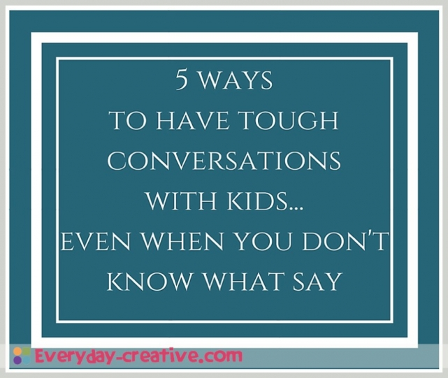 tough conversations with kids
